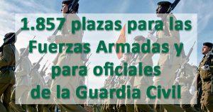 El Gobierno convoca 1.857 plazas en las Fuerzas Armadas y Guardia Civil