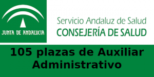 105 plazas:  Oposiciones de Auxiliar Administrativo de Servicios de Salud en SAS (Servicio Andaluz de Salud)