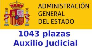 1043 Plazas Auxilio Judicial Administración General del Estado