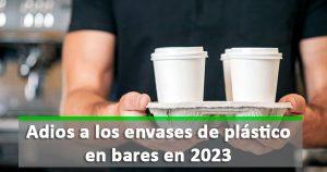 Se prohibirá la entrega gratuita de tapas, vasos o cajas de plástico en bares