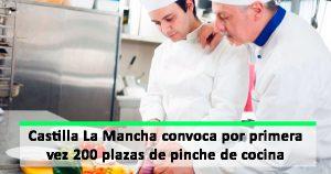 200 plazas de pinche de cocina en Castilla La Mancha