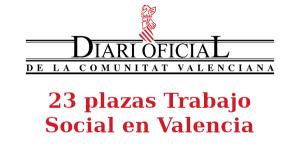 23 plazas Trabajor Social en Valencia
