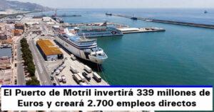 El Puerto de Motril estima que creará 2.700 Puestos de Trabajo