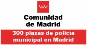 300 plazas de policía municipal en Madrid