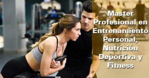 Master Profesional en Entrenamiento Personal, Nutrición Deportiva y Fitness