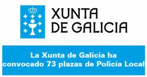 73 plazas de Policía Local en La Xunta de Galicia