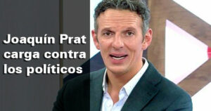 Joaquín Prat carga contra los políticos por irse de vacaciones