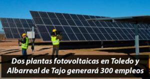 Toledo y Albarreal de Tajo generará 300 empleos temporales