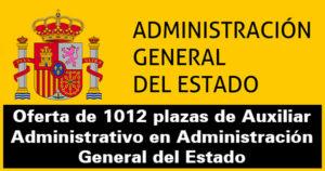Oferta de 1012 plazas de Auxiliar Administrativo en Administración General del Estado