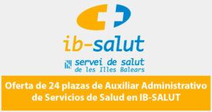 Oferta de 24 plazas de Auxiliar Administrativo de Servicios de Salud en IB-SALUT