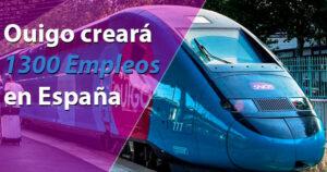 La Francesa Ouigo creará 1300 empleos en España