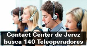 140 teleoperadores para una empresa de contact center de Jerez
