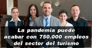 750.000 empleos de turismo en riesgo por la pandemia