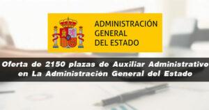 Oferta de 2150 plazas de Auxiliar Administrativo en La Administración General del Estado