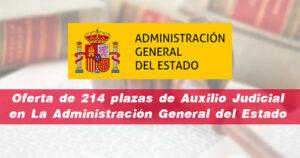 Oferta de 214 plazas de Auxilio Judicial en La Administración General del Estado