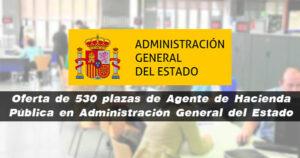 Oferta de 530 plazas de Agente de Hacienda Pública en Administración General del Estado
