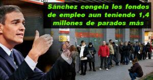 Sánchez congela los fondos de empleo
