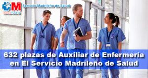 Oferta de 632 plazas de Auxiliar de Enfermería en El SERMAS (Servicio Madrileño de Salud)