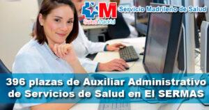 Oferta de 396 plazas de Auxiliar Administrativo de Servicios de Salud en SERMAS (Servicio Madrileño de Salud)
