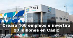 La empresa Mare Cádiz creará 168 empleos en la Zona Franca de Cádiz