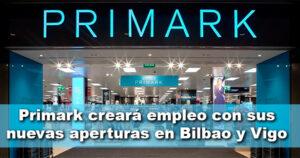 Primark creará empleo con sus nuevas aperturas este año