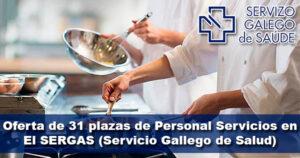 Oferta de 31 plazas de Personal Servicios en El SERGAS (Servicio Gallego de Salud)
