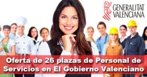 Oferta de 26 plazas de Personal de Servicios en El Gobierno Valenciano