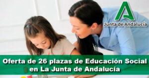 Oferta de 26 plazas de Educación Social en La Junta de Andalucía
