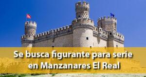 Se busca figurante para serie de televisión en Manzanares El Real