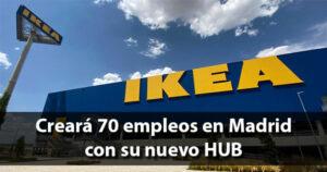 Ikea instalará en Madrid uno de sus 4 hub
