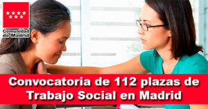 Convocatoria de 112 plazas de Trabajo Social en Madrid