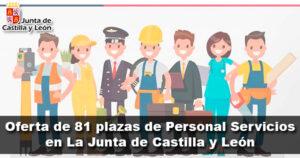 Oferta de 81 plazas de Personal Servicios en La Junta de Castilla y León