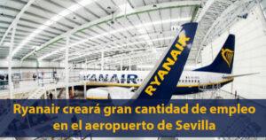 Ryanair convertirá al aeropuerto de Sevilla en una de las mayores ITV de aviones de Europa