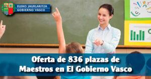 Oferta de 836 plazas de Maestros en El Gobierno Vasco