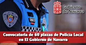 Convocatoria de 60 plazas de Policía Local en El Gobierno de Navarra
