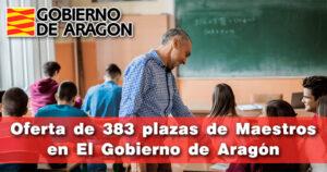 Oferta de 383 plazas de Maestros en Gobierno de Aragón