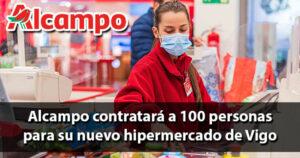 Alcampo contratará a 100 personas en Vigo