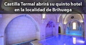 Brihuega creará 60 empleos directos con su nuevo Hotel Balneario