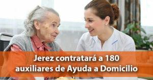 Jerez contratará a 180 auxiliares de Ayuda a Domicilio