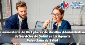 Convocatoria de 863 plazas de Auxiliar Administrativo de Servicios de Salud en La Agencia Valenciana de Salud