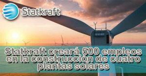 Statkraft creará 500 empleos en la construcción de cuatro plantas solares