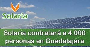 Solaria contratará a 4.000 personas en Guadalajara