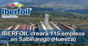Iberfoil invertirá 42 millones en una factoría de alumnio en Sabiñánigo (Huesca)