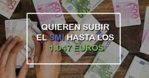 Expertos piden que se suba el SMI hasta los 1.047 €