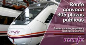 Renfe convoca 305 plazas públicas