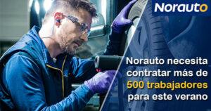 Norauto busca más de 500 mecánicos y trabajadores