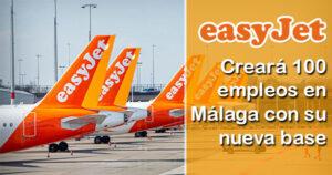 EasyJet generará 100 empleos en Málaga