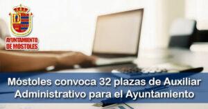Móstoles convoca 32 plazas de Auxiliar Administrativo para el Ayuntamiento