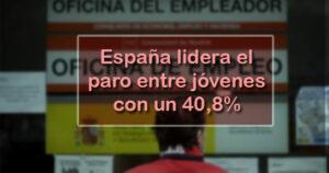 España lidera el desempleo en Europa