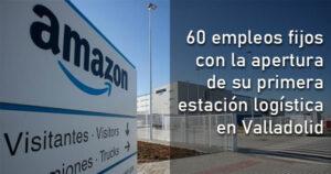 Amazon creará más de 60 empleos fijos en Valladolid